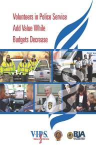 "VIPS Publication: ""Volunteers in Police Service Add Value while Budgets Decrease"""